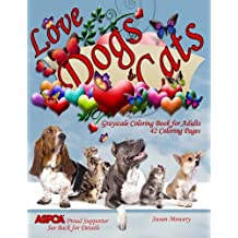 Love Dogs and Cats Grayscale Coloring Book for Adults: 42 Coloring Pages of adorable dogs, puppies, cats and kittens