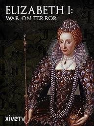 Elizabeth I: War on Terror