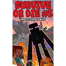 Comic Books: SURVIVE OR DIE 5 (Unofficial Comics) (Comic Books, Kid Comics, Teen Comics, Manga, Kids Stories, Kids Comic Books, Teen Comic Books, Comic Novels, Adventure Comics for All Ages Kids)