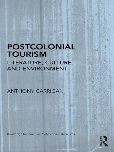 Download Postcolonial Tourism: Literature, Culture, and Environment (Routledge Research in Postcolonial Literatures) Pdf