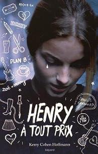 Henry à tout prix par Kerry Cohen