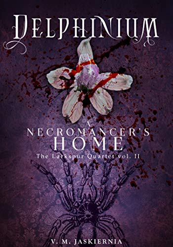 Delphinium, or A Necromancer's Home (Stories of Clandestina Book 2) by [Jaskiernia, V. M.]