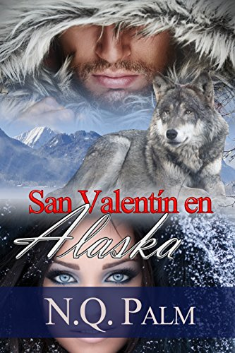 San Valentin en Alaska: Trilogía Alaska 2 (Spanish Edition)