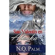 San Valentin en Alaska: Bilogía Alaska 2 (Volumen independiente)