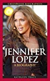 Jennifer Lopez: A Biography (Greenwood Biographies)