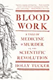Blood Work, Holly Tucker, 0393342239