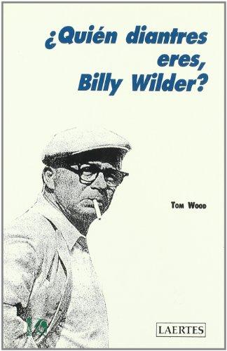 Descargar Libro ¿quién Diantres Eres, Billy Wilder? Tom Wood