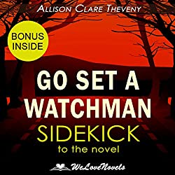 Go Set a Watchman: A Sidekick to the Harper Lee Novel