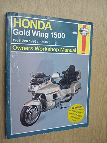 - Honda Gl1500 Gold Wing Owners Workshop Manual: Models Covered : Honda Gl1500 Gold Wing, 1502 Cc. 1988 Through 1998 (Haynes owners workshop manual series)