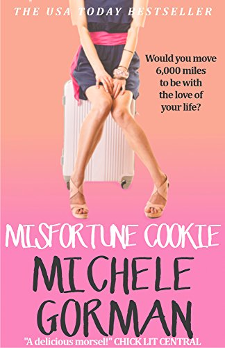Misfortune Cookie: The funny feel good romantic comedy about living life to the fullest (Single in the City Book 2)