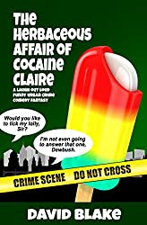 The Herbaceous Affair of Cocaine Claire: A laugh out loud funny urban crime comedy fantasy (Inspector Capstan Book 4)