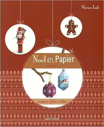 Télécharger en ligne Noël en papier : 27 décors à réaliser, couper, plier, coller pdf ebook
