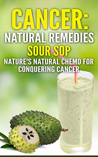 Cancer: Natural Remedies: Soursop Nature