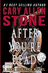 After You're Dead: A Jake Roberts Novel, Book 5 (The Jake Roberts Novels)