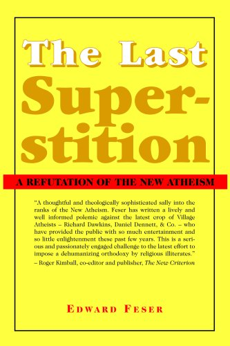 The Last Superstition: A Refutation of the New Atheism PDF