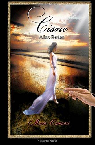 Cisne: Alas Rotas (Volume 1) (Spanish Edition) (Ala Mona)
