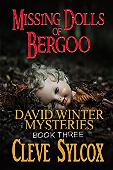 Missing Dolls of Bergoo: David Winter Mysteries - Book 3 by [Sylcox, Cleve]