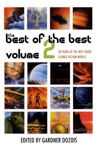 The Best of the Best, Volume 2: 20 Years of the Best Short Science Fiction Novels (Best Contemporary Science Fiction)