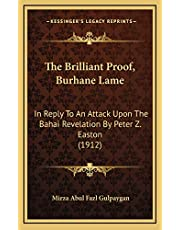 The Brilliant Proof, Burhane Lame: In Reply To An Attack Upon The Bahai Revelation By Peter Z. Easton (1912)