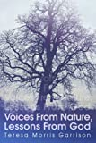 Voices from Nature, Lessons from God, Teresa Garrison, 0595398774