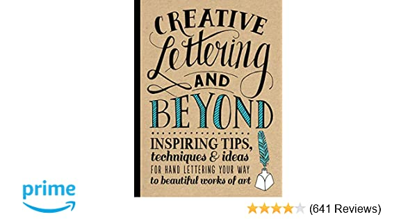 Creative Lettering and Beyond: Inspiring tips, techniques