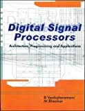 Digital Signal Processors: Architecture, Programming & Applications