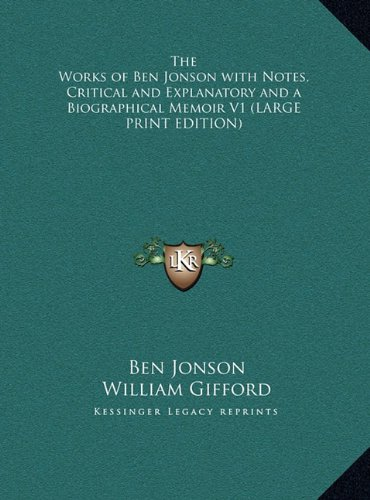 The Works of Ben Jonson with Notes, Critical and Explanatory and a Biographical Memoir V1 pdf epub