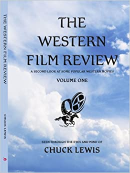 Book The Western Film Review: A Second Look At Some Popular Western Movies