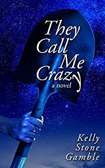They Call Me Crazy by [Gamble, Kelly Stone]