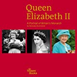 Queen Elizabeth II: A Portrait of Britain's Monarch