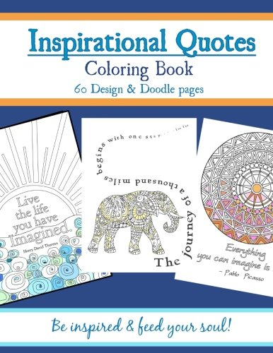 Amazon Com Inspirational Quotes Coloring Book Adult Coloring Book To Inspire You Feed Your Soul 9781539811237 Beaulieu Denise A Books