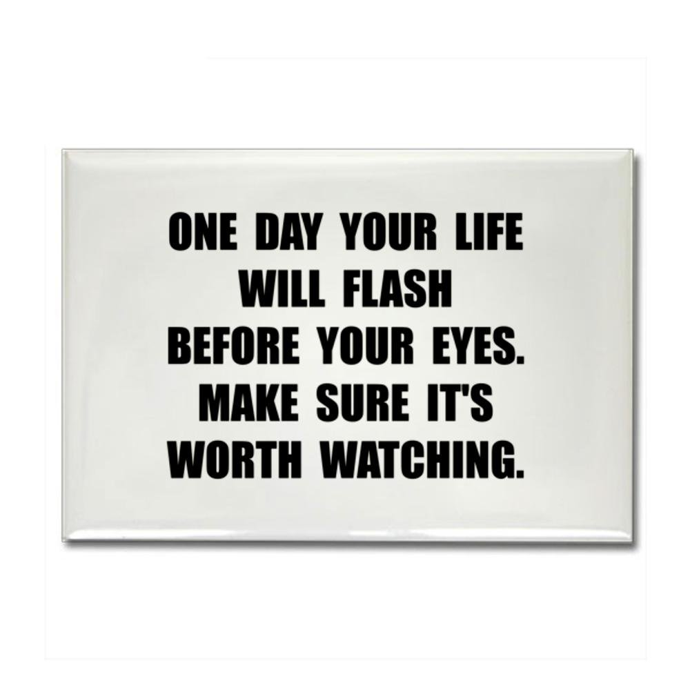 One Day Your Life Will Flash Before Your Eyes
