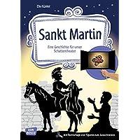 Sankt Martin: Eine Geschichte für unser Schattentheater mit Textvorlage und Figuren zum Ausschneiden (Geschichten und Figuren für unser Schattentheater)