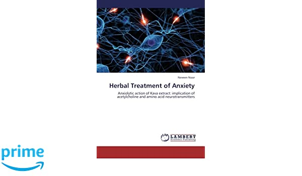 Herbal Treatment of Anxiety: Anxiolytic action of Kava