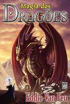 Magia dos Dragões por [Van Feu, Eddie]