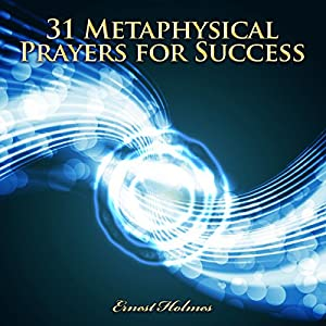 31 Metaphysical Prayers for Success Audiobook