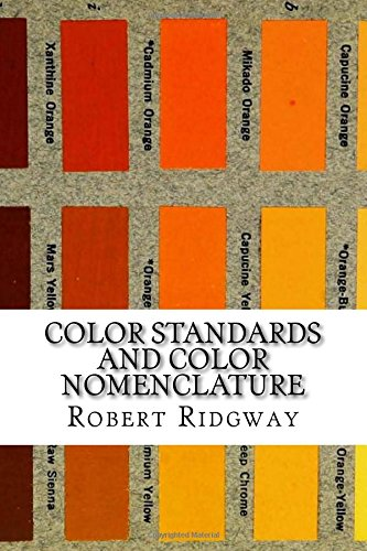 Color Standards and Color Nomenclature: With Fifty-Three Colored Plates and Elev: Full Color Photographic Edition - Full Color Plates