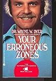 Your Erroneous Zones, Wayne W. Dyer, 0380016699
