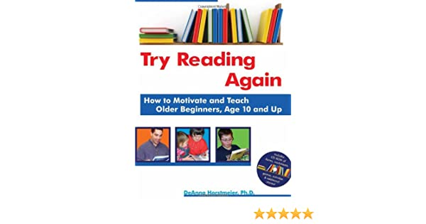 Try Reading Again: How to Motivate and Teach Older Beginners, Age ...
