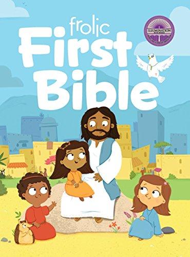 Frolic First Bible: First Faith (Frolic First Faith) (Frolic: Little Steps, Big Faith) -