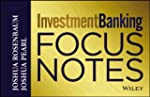 Investment Banking Focus Notes (Wiley...