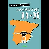 Las cloacas del 11-M (Spanish Edition)