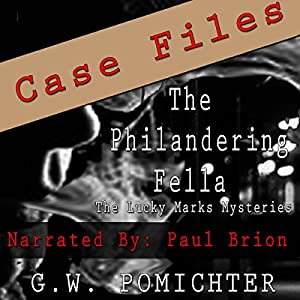 The Philandering Fella - Case Files Audiobook
