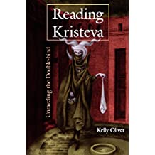 Reading Kristeva: Unraveling the Double-bind