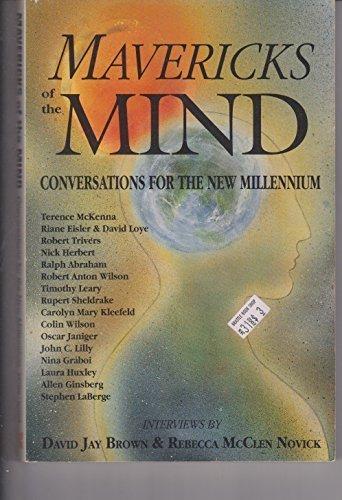 Mavericks of the Mind: Conversations for the New Millennium