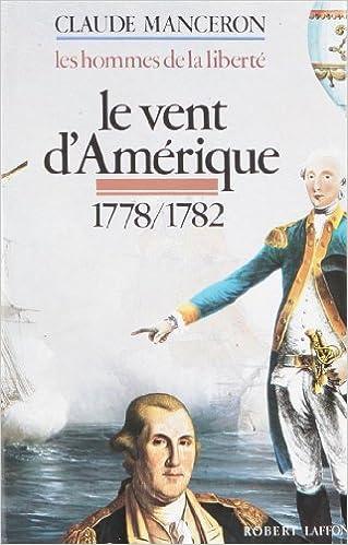 Les hommes de la liberté, tome 2 : Le vent dAmérique, 1778 - 1782