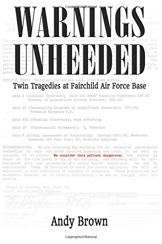 Warnings Unheeded: Twin Tragedies at Fairchild Air Force - Andy Brown