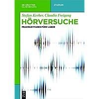 Hörversuche: Ein Praxisleitfaden fürs Labor (De Gruyter Studium)