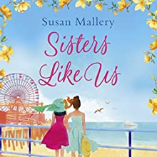 Sisters Like Us: Mischief Bay, Book 4 Audiobook by Susan Mallery Narrated by Tanya Eby