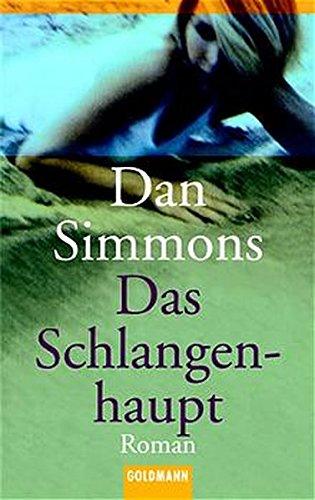Dan Simmons - Das Schlangenhaupt